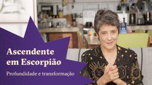 Ascendente em Escorpião - Claudia Lisboa