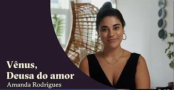 Vênus, a deusa do amor - Amanda Rodrigues